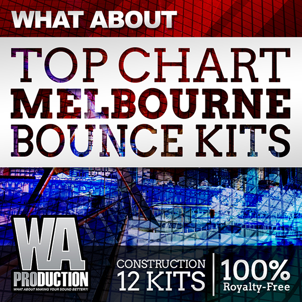 WA Production Top Chart Melbourne Bounce Kits